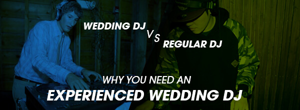 Wedding DJ vs Regular DJ: Why You Need An Experienced Wedding DJ