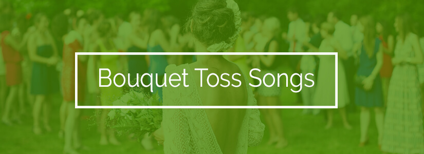 Bouquet Toss Songs For Weddings