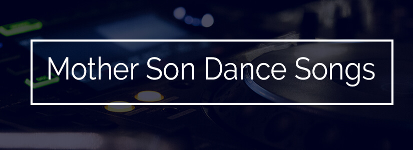 Mother Son Dance Songs